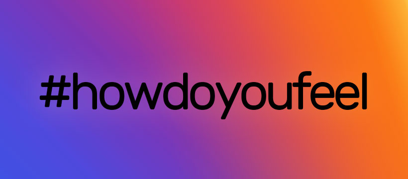 #howdoyoufeel on Instagram
