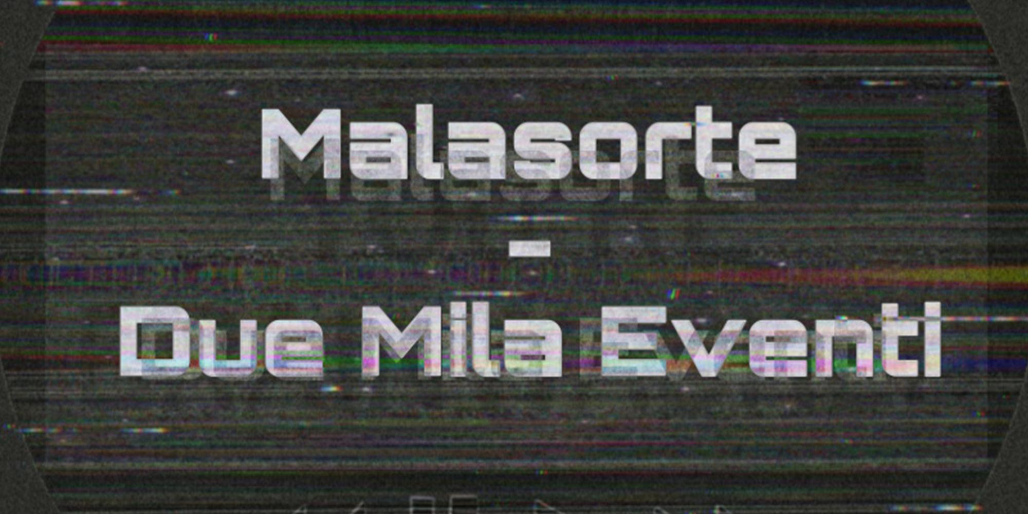 Malasorte - Duemila eventi